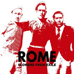 Rome - Flowers From Exile - CD DIGIPAK