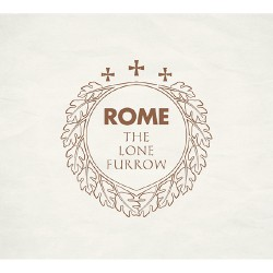 Rome - The Lone Furrow - LP GATEFOLD + CD