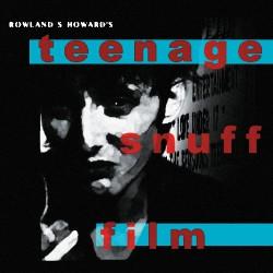 Rowland S. Howard - Teenage Snuff Film - CD DIGIPAK