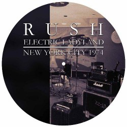 Rush - Electric Ladyland - New York City 1974 - LP PICTURE