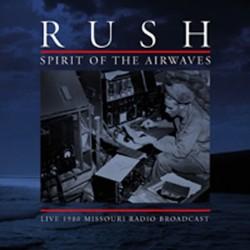 Rush - Spirit of the Airwaves - Live 1980 Missouri Radio Broadcast - DOUBLE LP