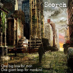 Scorch - One Big Loss for Man, One Giant Leap for Mankind - CD
