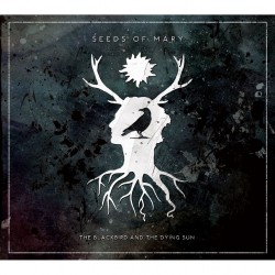 Seeds Of Mary - The Blackbird And The Dying Sun - CD DIGIPAK