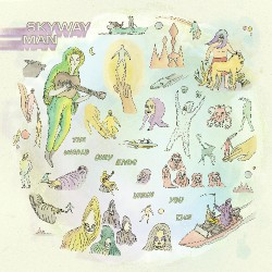 Skyway Man - The World Only Ends When You Die - LP COLOURED
