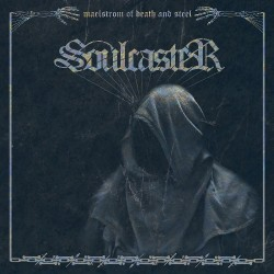 Soulcaster - Maelstrom Of Death And Steel - Mini LP
