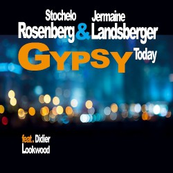 Stochelo Rosenberg - Jermaine Landsberger - Gypsy Today - CD DIGIPAK