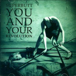 Superbutt - You And Your Revolution - CD