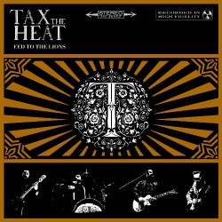 Tax The Heat - Fed To The Lions - CD
