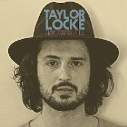 Taylor Locke - Time Stands Still - CD DIGISLEEVE
