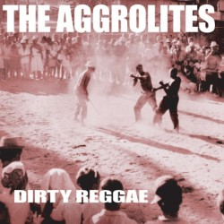 The Aggrolites - Dirty Reggae - LP