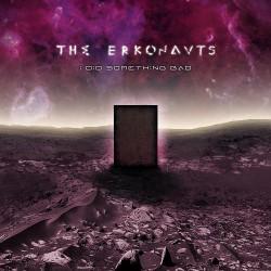 The Erkonauts - I Did Something Bad - CD DIGISLEEVE