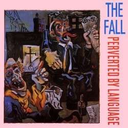 The Fall - Perverted By Language - CD