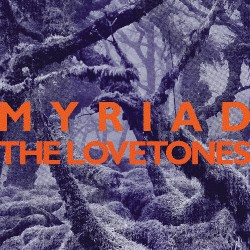 The Lovetones - Myriad - CD DIGIPAK