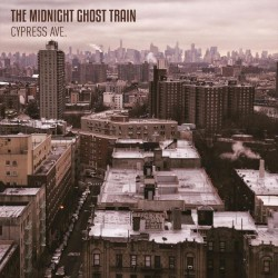 The Midnight Ghost Train - Cypress Ave. - CD DIGIPAK