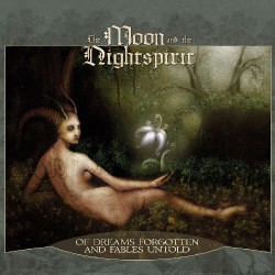 The Moon And The Nightspirit - Of Dreams Forgotten And Fables Untold - CD DIGIPAK