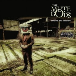 The Mute Gods - Atheists And Believers - CD DIGIPAK