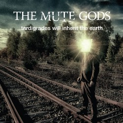 The Mute Gods - Tardigrades Will Inherit The Earth - CD