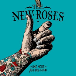 The New Roses - One More For The Road - CD