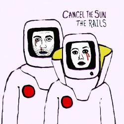 The Rails - Cancel The Sun - CD DIGISLEEVE