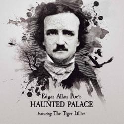 The Tiger Lillies - Edgar Allen Poe's Haunted Palace - CD DIGIPAK