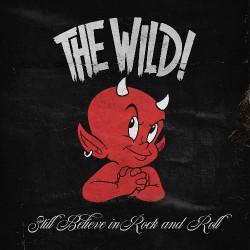 The Wild! - Still Believe In Rock And Roll - CD DIGIPAK
