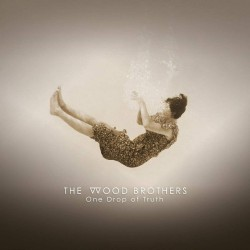 The Wood Brothers - One Drop Of Truth - CD DIGISLEEVE