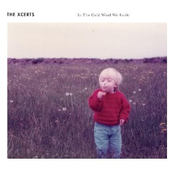 The XCERTS - In The Cold Wind We Smile - DOUBLE CD