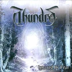 Thundra - Ignored By Fear - CD