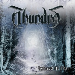 Thundra - Ignored By Fear - CD