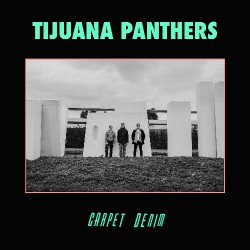 Tijuana Panthers - Carpet Denim - CD DIGIPAK