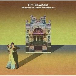 Tim Bowness - Abandoned Dancehall Dreams - CD