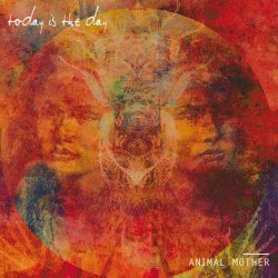 Today Is The Day - Animal Mother - CD