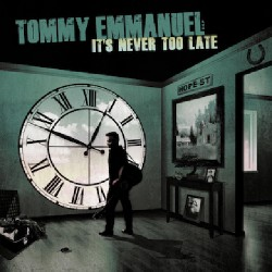 Tommy Emmanuel - It's Never Too Late - CD DIGISLEEVE