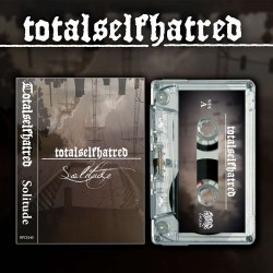 Totalselfhatred - Solitude - CASSETTE