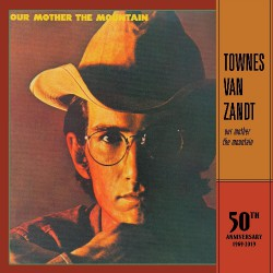 Townes Van Zandt - Our Mother The Mountain - 50th Anniversary - LP