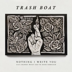 Trash Boat - Nothing I Write You Can Change What You've Been Through - CD DIGISLEEVE