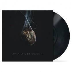 Trivium - What The Dead Men Say - LP