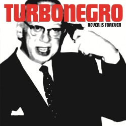 Turbonegro - Never Is Forever - LP COLOURED