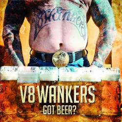 V8 Wankers - Got Beer? - CD DIGIPAK