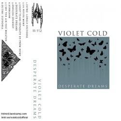 Violet Cold - Desperate Dreams - CASSETTE