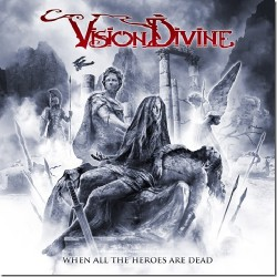 Vision Divine - When All The Heroes Are Dead - CD DIGIPAK