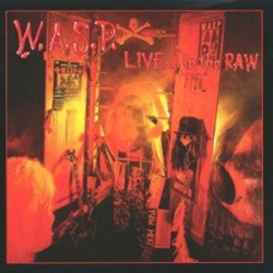 W.A.S.P. - Live... In The Raw - CD DIGIPAK