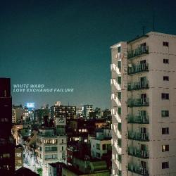 White Ward - Love Exchange Failure - DOUBLE LP GATEFOLD COLOURED