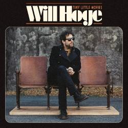 Will Hoge - Tiny Little Movies - CD DIGISLEEVE