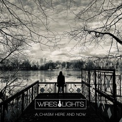 Wires & Lights - A Chasm Here And Now - CD DIGIPAK