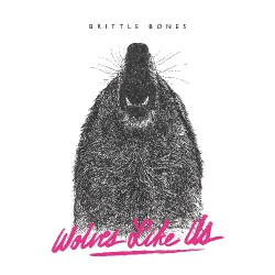 Wolves Like Us - Brittle Bones - CD
