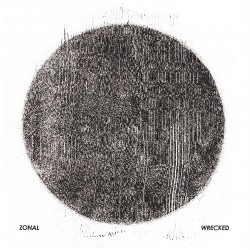 Zonal - Wrecked - DOUBLE LP Gatefold
