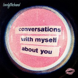 lovelytheband - Conversations With Myself About You - DOUBLE LP Gatefold