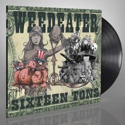Weedeater - Sixteen Tons - LP Gatefold