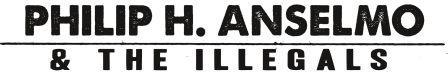 Philip H. Anselmo & The Illegals Merch : album, shirt and more